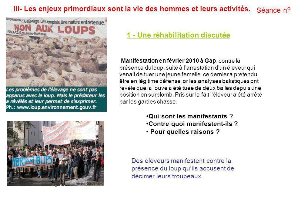 III- Les enjeux primordiaux sont la vie des hommes et leurs activités. 1 - Une réhabilitation discutée Manifestation en février 2010 à Gap, contre la