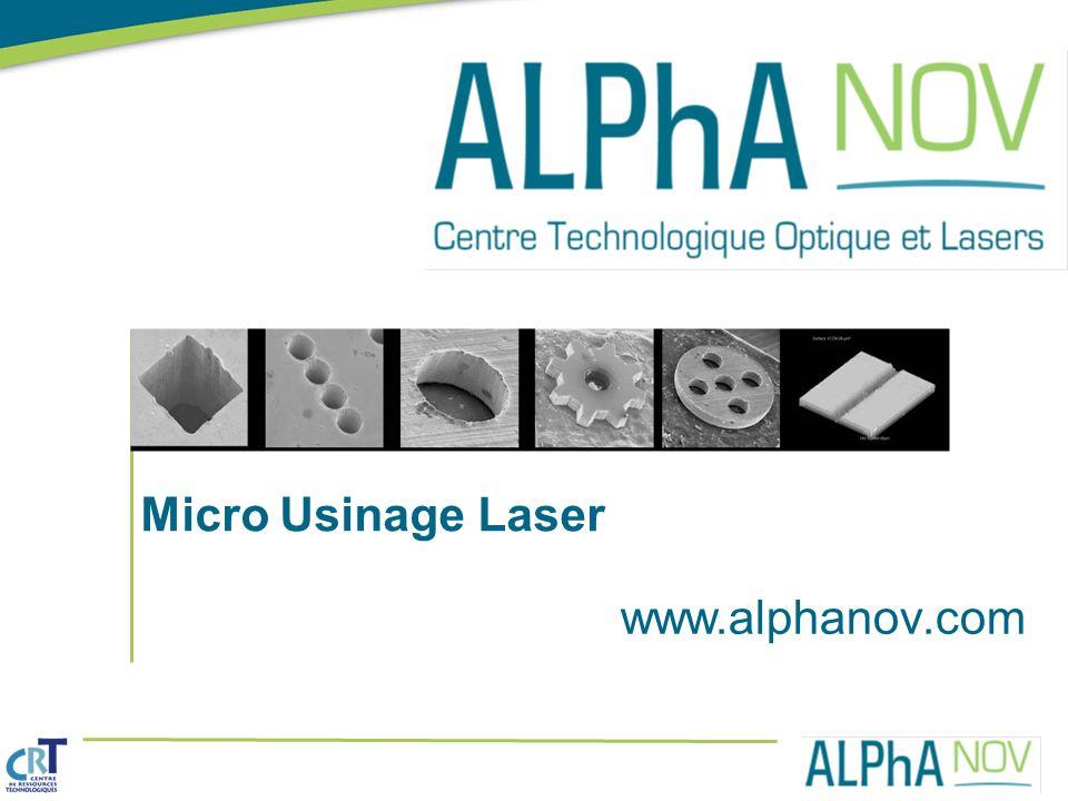 www.alphanov.com Micro Usinage Laser