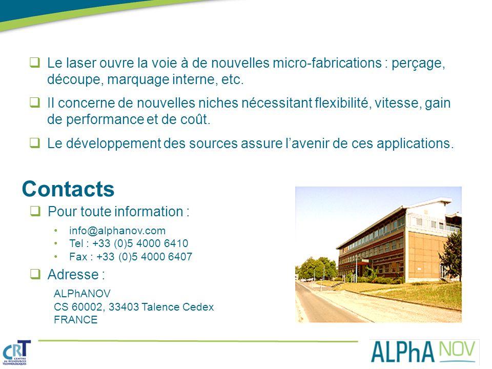 Contacts Le laser ouvre la voie à de nouvelles micro-fabrications : perçage, découpe, marquage interne, etc. Il concerne de nouvelles niches nécessita