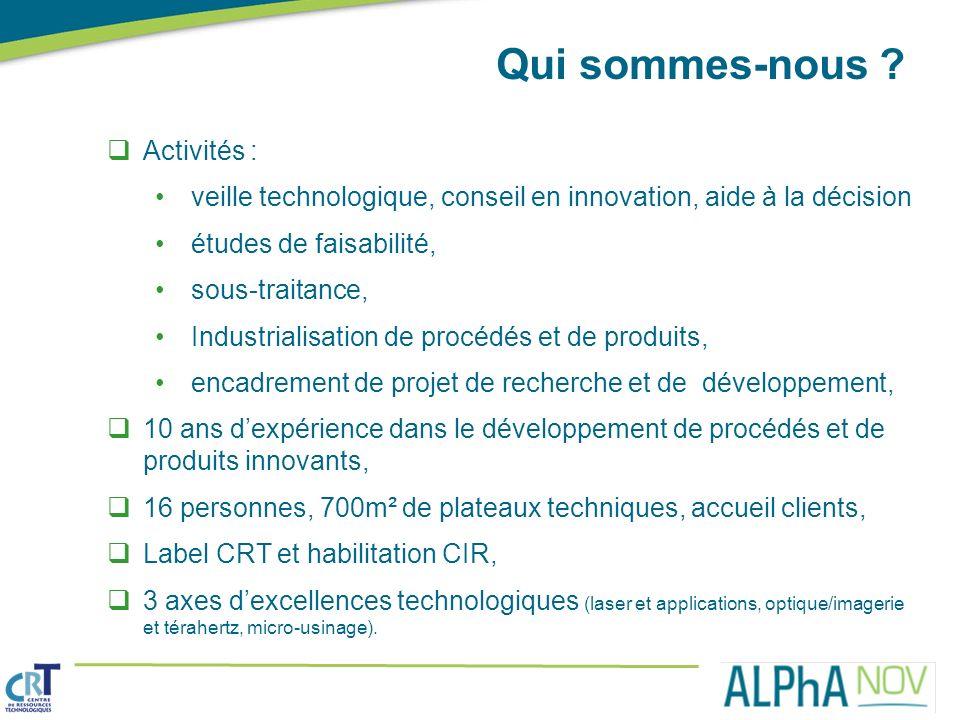 Activités : veille technologique, conseil en innovation, aide à la décision études de faisabilité, sous-traitance, Industrialisation de procédés et de
