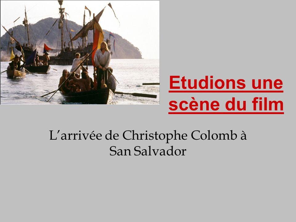 Etudions une scène du film Larrivée de Christophe Colomb à San Salvador