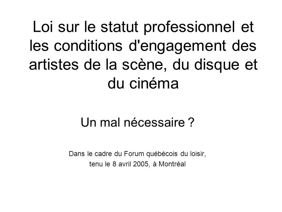 Loi sur le statut professionnel et les conditions d engagement des artistes de la scène, du disque et du cinéma Un mal nécessaire .