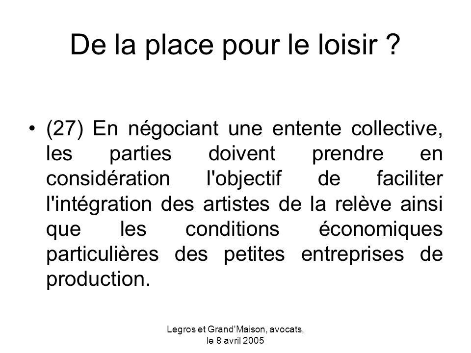 Legros et Grand Maison, avocats, le 8 avril 2005 De la place pour le loisir .
