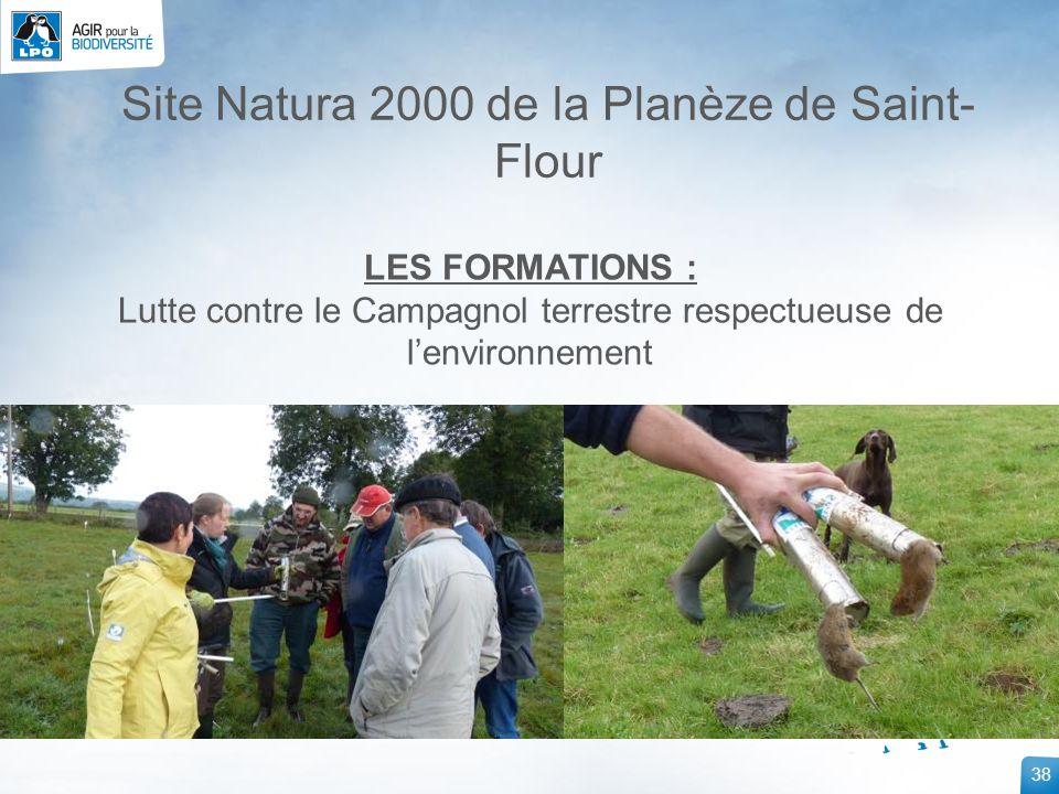 38 Site Natura 2000 de la Planèze de Saint- Flour LES FORMATIONS : Lutte contre le Campagnol terrestre respectueuse de lenvironnement