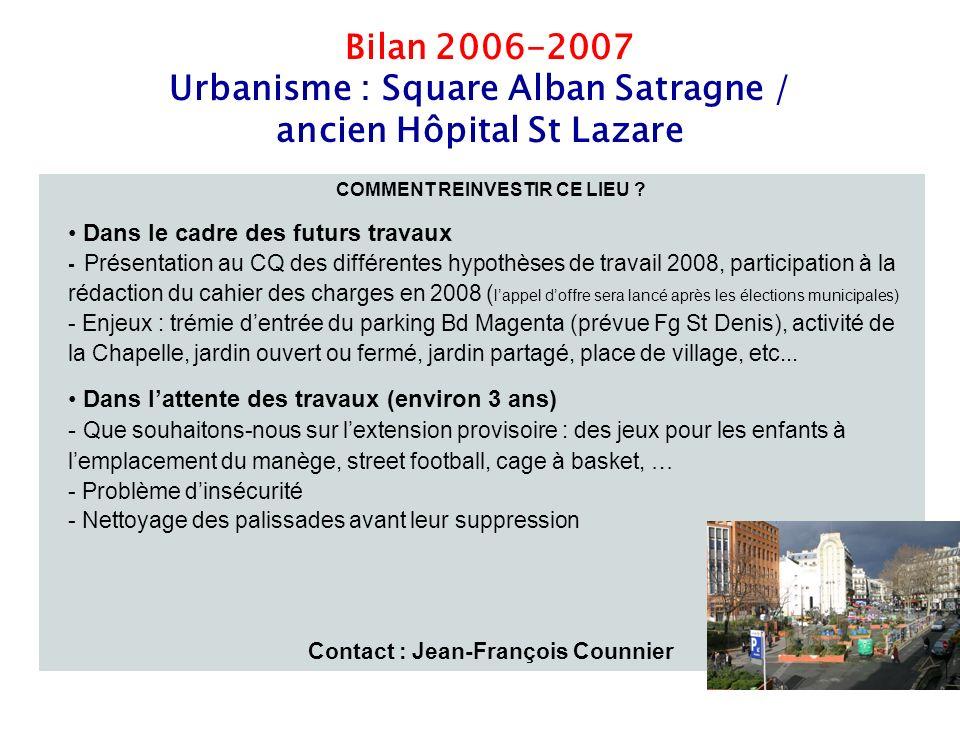 13 Bilan 2006-2007 Urbanisme : Square Alban Satragne / ancien Hôpital St Lazare COMMENT REINVESTIR CE LIEU .