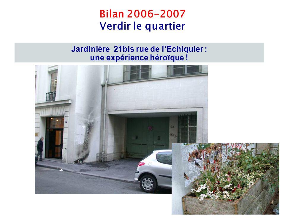 8 Bilan 2006-2007 Verdir le quartier Jardinière 21bis rue de lEchiquier : une expérience héroïque !