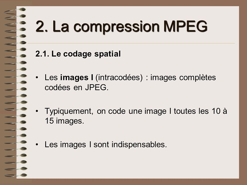 2.La compression MPEG 2.1.