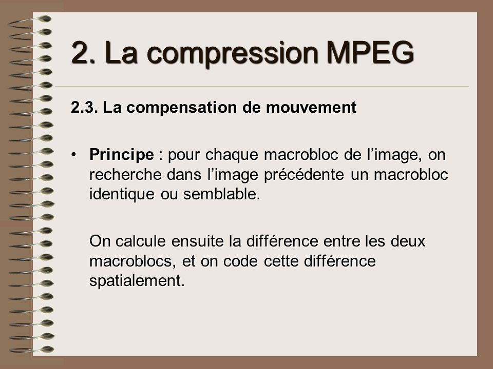 2.La compression MPEG 2.3.