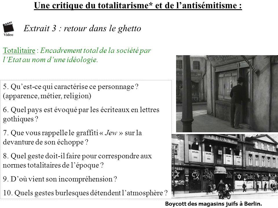 Une critique du totalitarisme* et de lantisémitisme : Extrait 3 : retour dans le ghetto Totalitaire : Encadrement total de la société par lEtat au nom