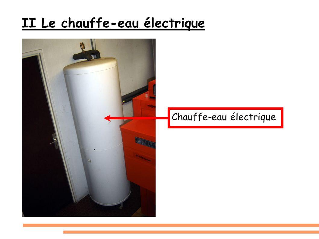 II Le chauffe-eau électrique Chauffe-eau électrique