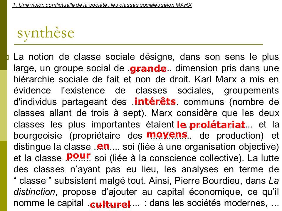 synthèse La notion de classe sociale désigne, dans son sens le plus large, un groupe social de................. dimension pris dans une hiérarchie soc