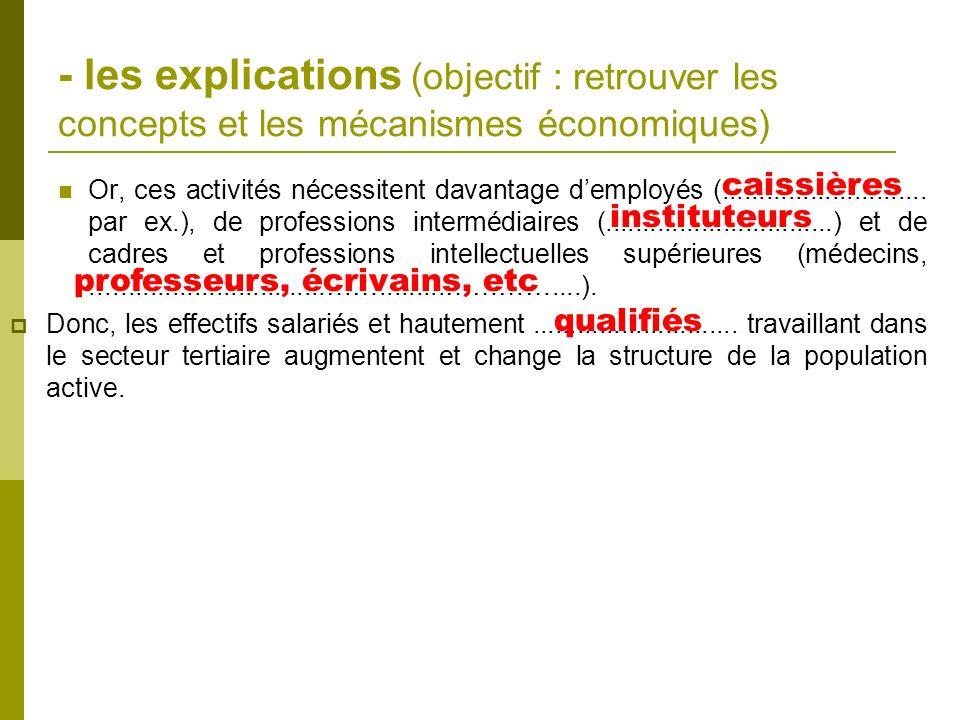 - les explications (objectif : retrouver les concepts et les mécanismes économiques) Or, ces activités nécessitent davantage demployés (..............