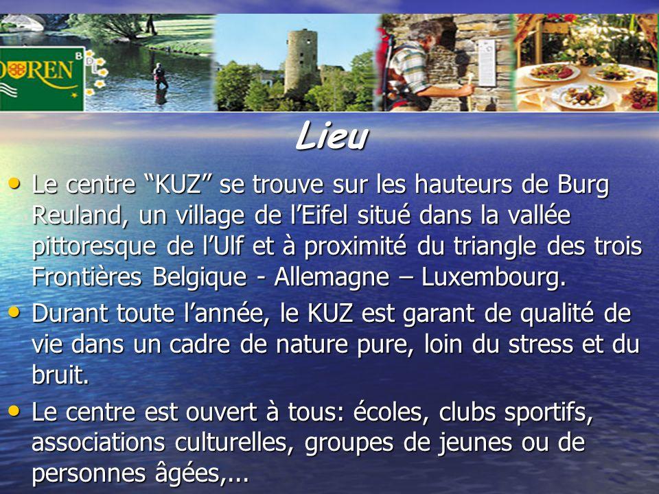 Lieu Le centre KUZ se trouve sur les hauteurs de Burg Reuland, un village de lEifel situé dans la vallée pittoresque de lUlf et à proximité du triangle des trois Frontières Belgique - Allemagne – Luxembourg.