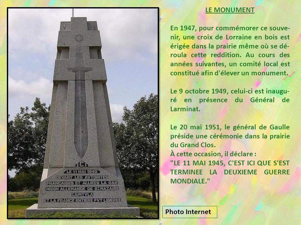 LE MONUMENT En 1947, pour commémorer ce souve- nir, une croix de Lorraine en bois est érigée dans la prairie même où se dé- roula cette reddition.