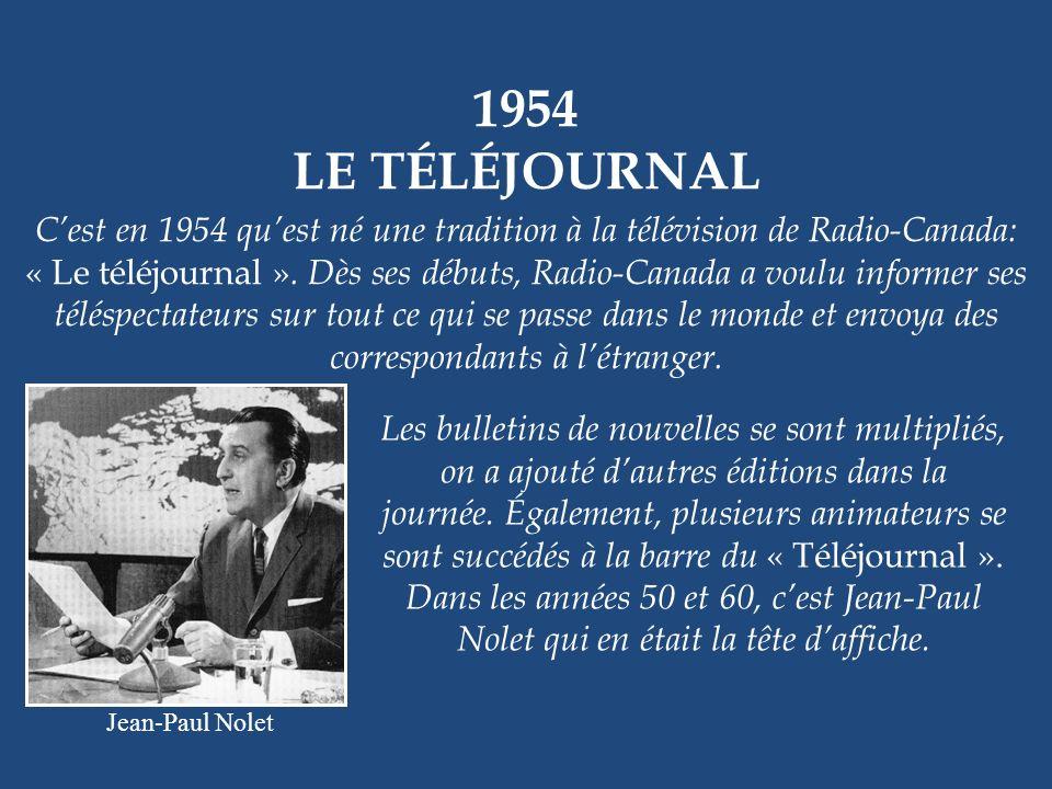 1954 – 1960 LE SURVENANT « Le survenant » en 1960 avec Jean Coutu et Béatrice Picard Un autre classique de la littérature québécoise inspire un téléro