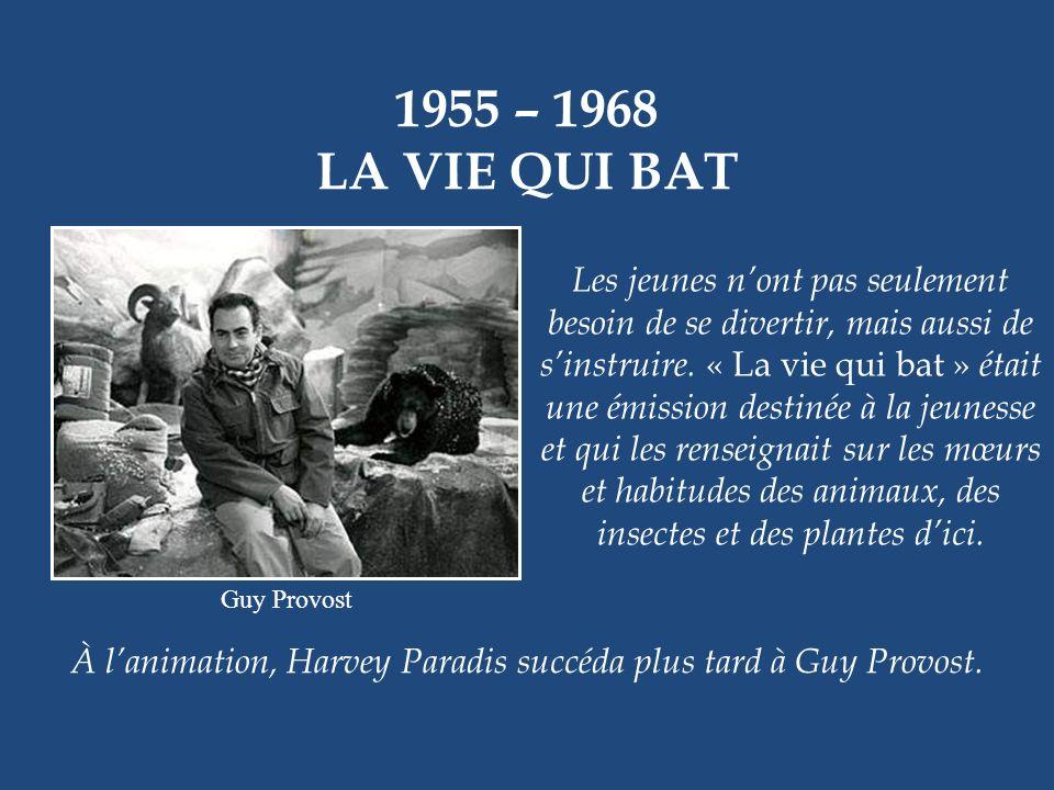 1955 – 1958 CAP-AUX-SORCIERS Que diriez-vous dun téléroman qui allierait intrigue et musique folklorique ? Cest ce que lauteur Guy Dufresne a créé ave