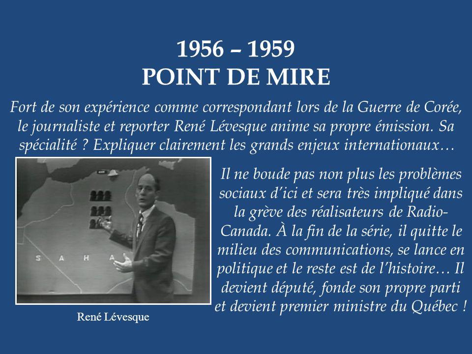 1956 – 1962 AU PTIT CAFÉ Normand Hudon, Dominique Michel et Pierre Thériault Une émission de variétés où lhumour était omniprésent… Pas étonnant avec