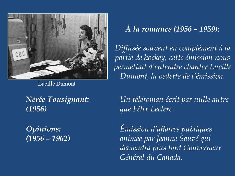 Beau temps, mauvais temps (1955 – 1958): Téléroman destiné à la jeunesse (lancêtre de « Watatatow » ), mettant en vedette Marc Gélinas, Louise Rémy, H