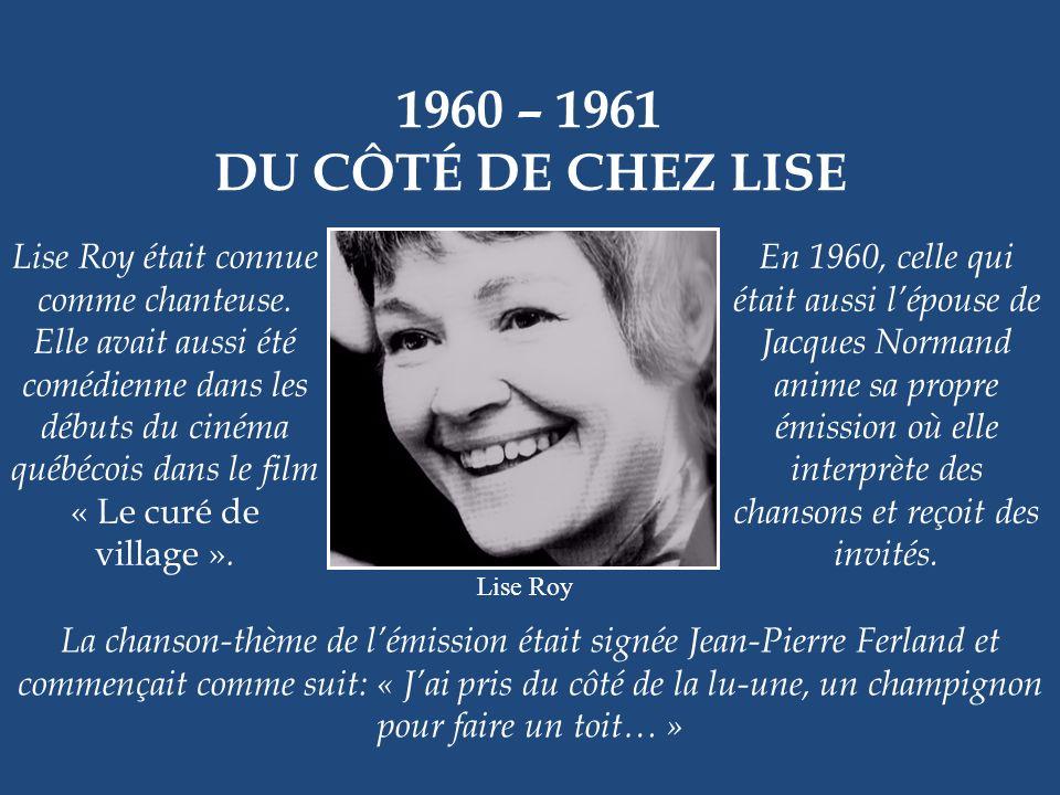 1960 – 1970 LES COUCHE-TARD Lhumour est omniprésent dans cette émission où lon reçoit des invités de tous les milieux publiques, y compris des politic