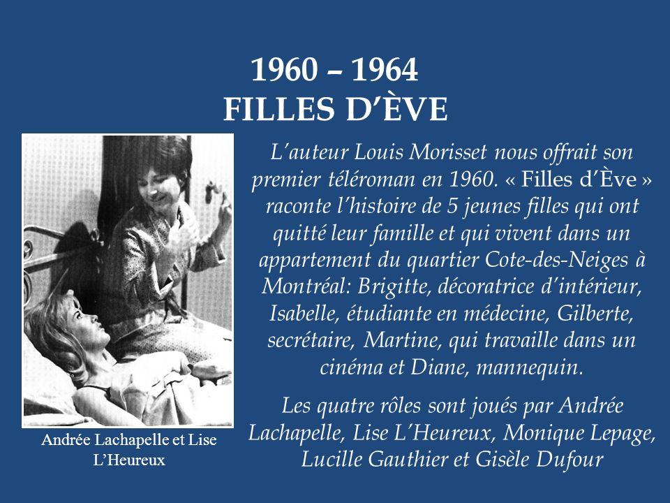 1960 – 1961 DU CÔTÉ DE CHEZ LISE Lise Roy Lise Roy était connue comme chanteuse. Elle avait aussi été comédienne dans les débuts du cinéma québécois d