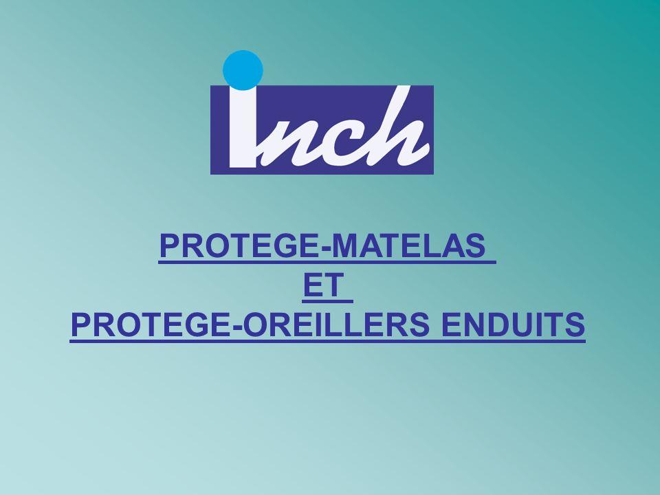 PROTEGE-MATELAS ET PROTEGE-OREILLERS ENDUITS