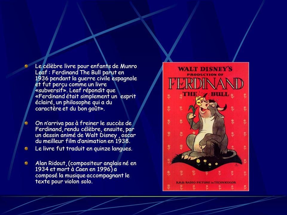 Ferdinand le Taureau Texte de Munro Leaf Musique de Alan Ridout Dossier pédagogique : Michèle Eloire Animation Jeune Public Octobre 2009 Orchestre de