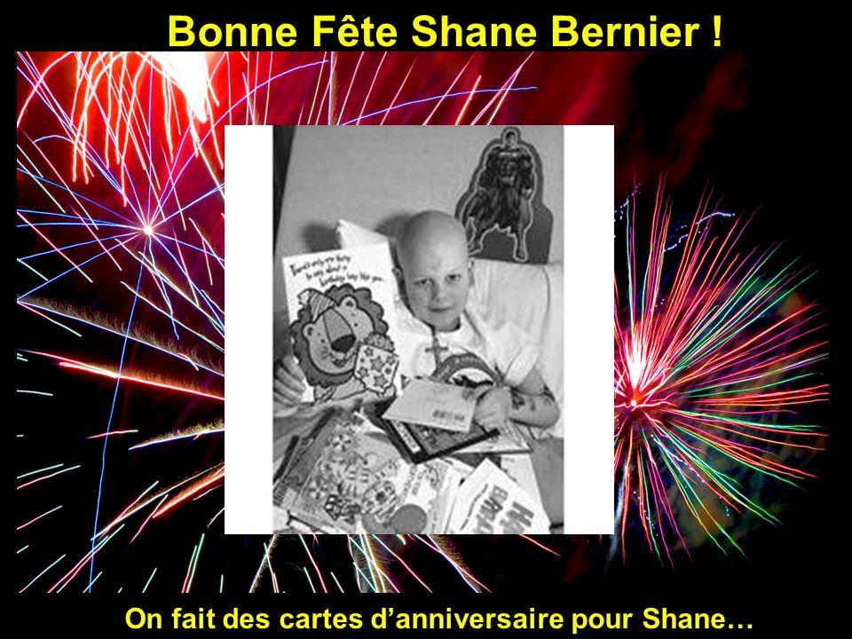 Bonne Fête Shane Bernier ! On fait des cartes danniversaire pour Shane…
