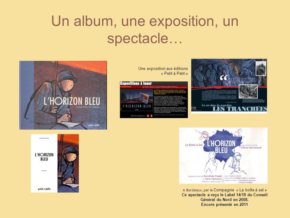 Un album, une exposition, un spectacle… A Bordeaux, par la Compagnie « La boîte à sel » Ce spectacle a reçu le Label 14/18 du Conseil Général du Nord