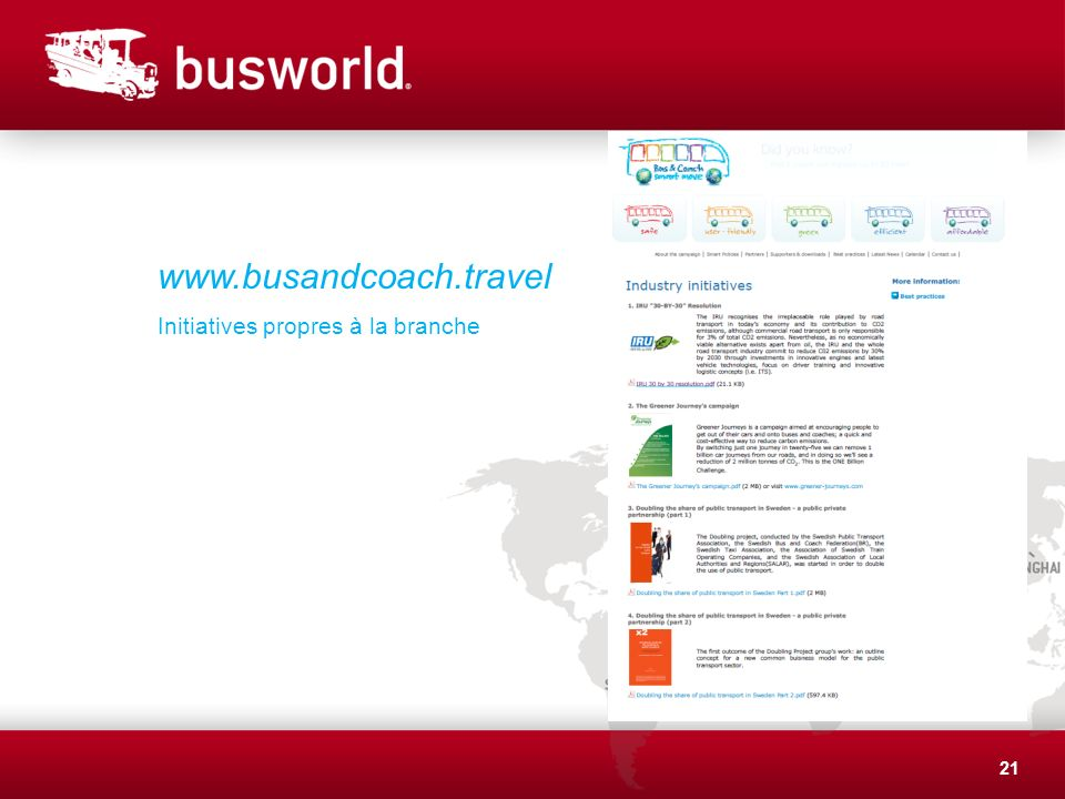 21 www.busandcoach.travel Initiatives propres à la branche