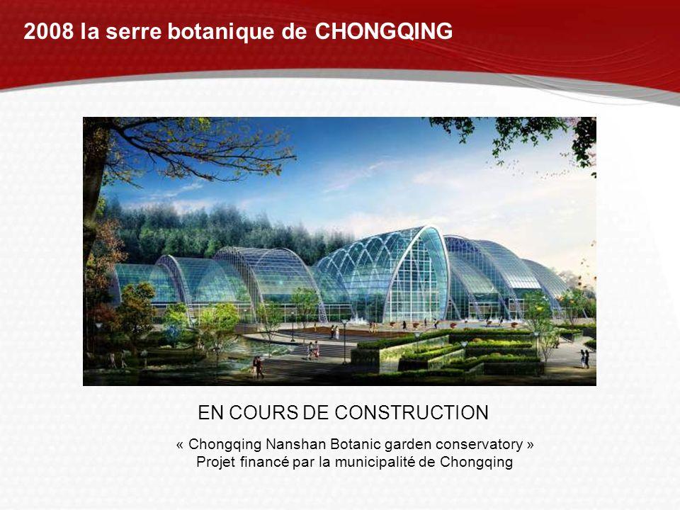 2008 la serre botanique de CHONGQING EN COURS DE CONSTRUCTION « Chongqing Nanshan Botanic garden conservatory » Projet financé par la municipalité de
