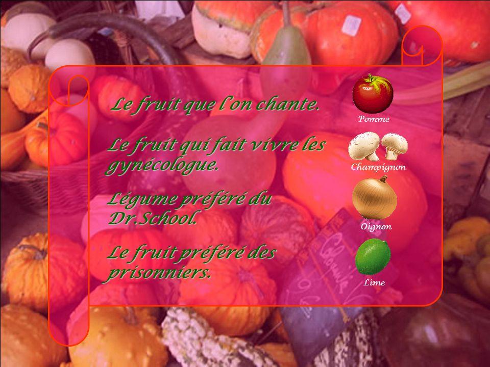 Légume qui manque toujours son coup. Patate Le fruit préféré de Roquet Belles Oreilles. Clémentine Le fruit préféré de Mario Tremblay. Bleuet Le fruit