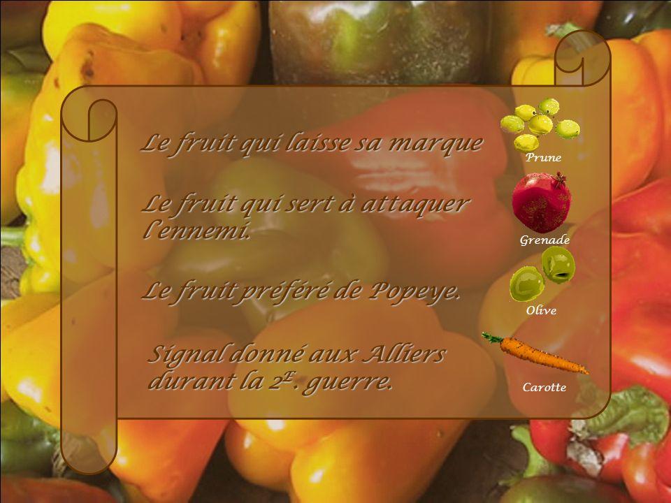 Légume que reçoivent les mauvais joueurs. Tomate Le fruit qui défend le mieux sa cause. Avocat Le légume qui désigne un mauvais film. Navet Le légume