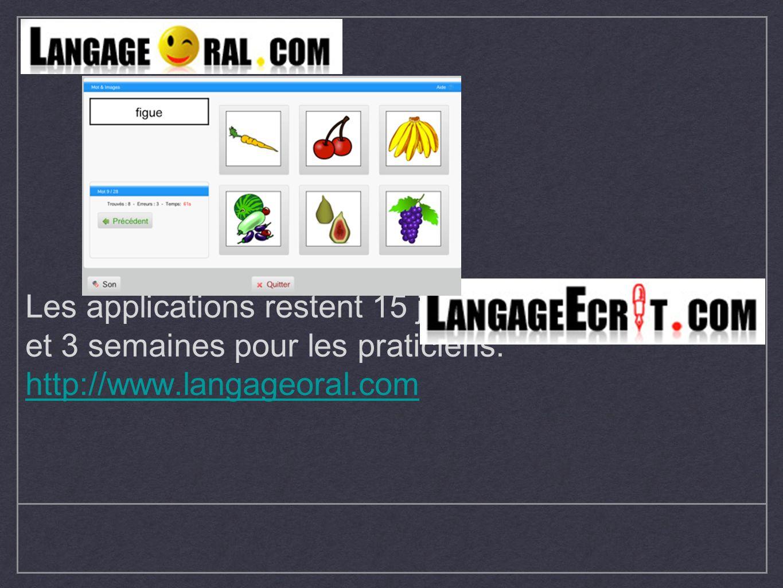 Les applications restent 15 jours pour les patients et 3 semaines pour les praticiens. http://www.langageoral.com http://www.langageoral.com