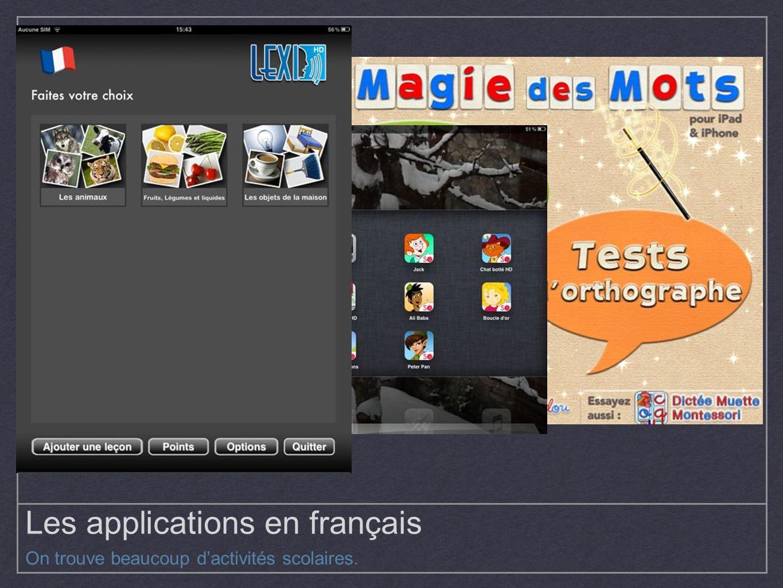 Les applications en français On trouve beaucoup dactivités scolaires.