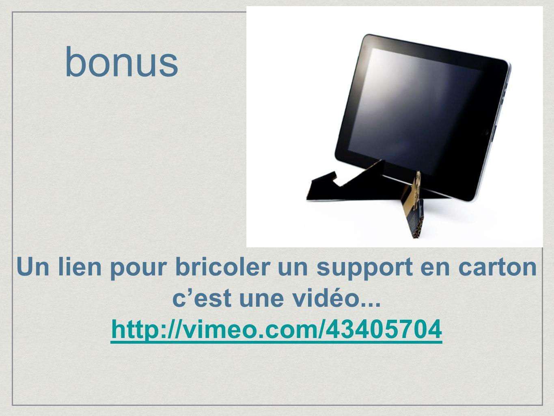 bonus Un lien pour bricoler un support en carton cest une vidéo... http://vimeo.com/43405704