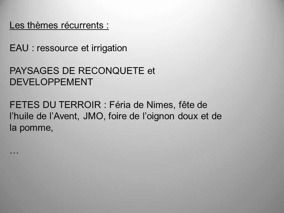 Dates de présentation des candidatures : En juillet 2010 / terrasses de lAigoual En décembre 201O (le vendredi avant la fête de lhuile de lAvent) / olivettes du pays de Nîmes .