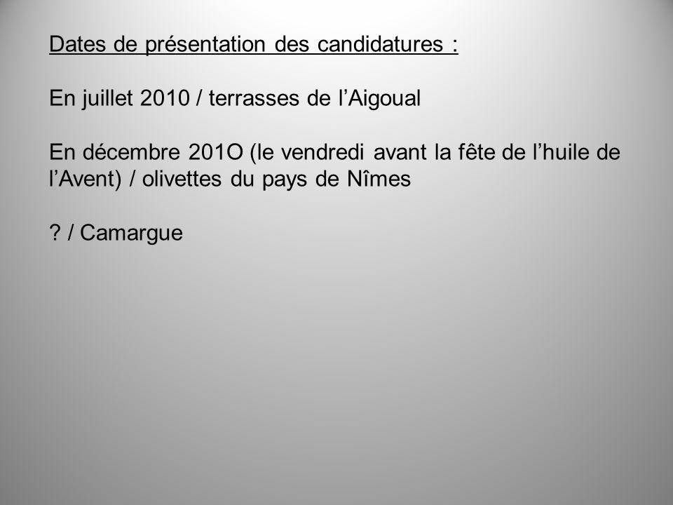 Dates de présentation des candidatures : En juillet 2010 / terrasses de lAigoual En décembre 201O (le vendredi avant la fête de lhuile de lAvent) / ol