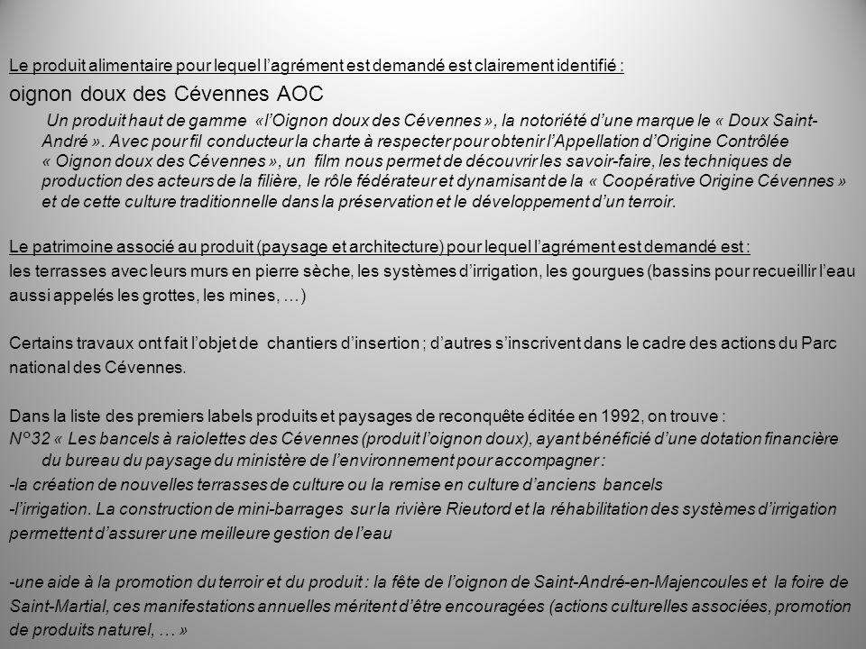 Le produit alimentaire pour lequel lagrément est demandé est clairement identifié : oignon doux des Cévennes AOC Un produit haut de gamme «lOignon dou