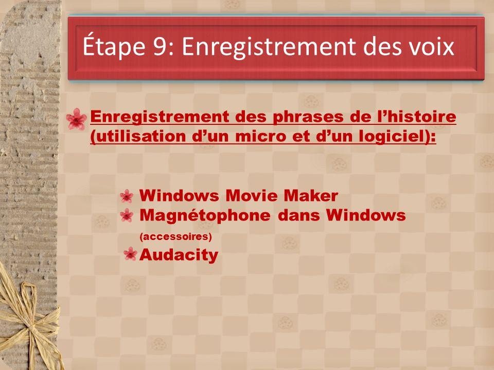 Étape 9: Enregistrement des voix Enregistrement des phrases de lhistoire (utilisation dun micro et dun logiciel): Windows Movie Maker Magnétophone dans Windows (accessoires) Audacity
