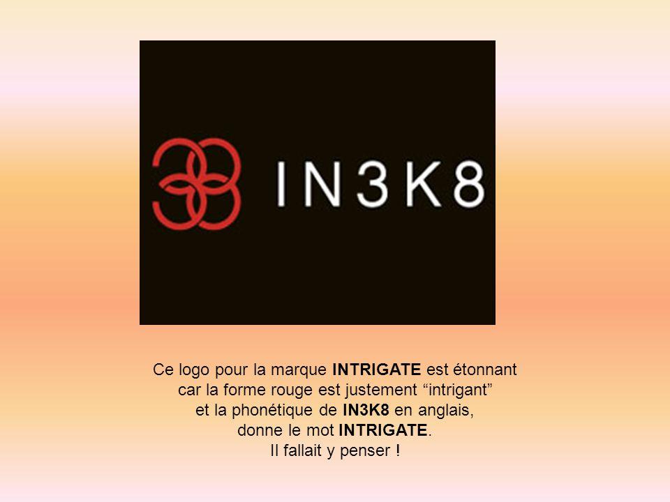 Ce logo pour la marque INTRIGATE est étonnant car la forme rouge est justement intrigant et la phonétique de IN3K8 en anglais, donne le mot INTRIGATE.