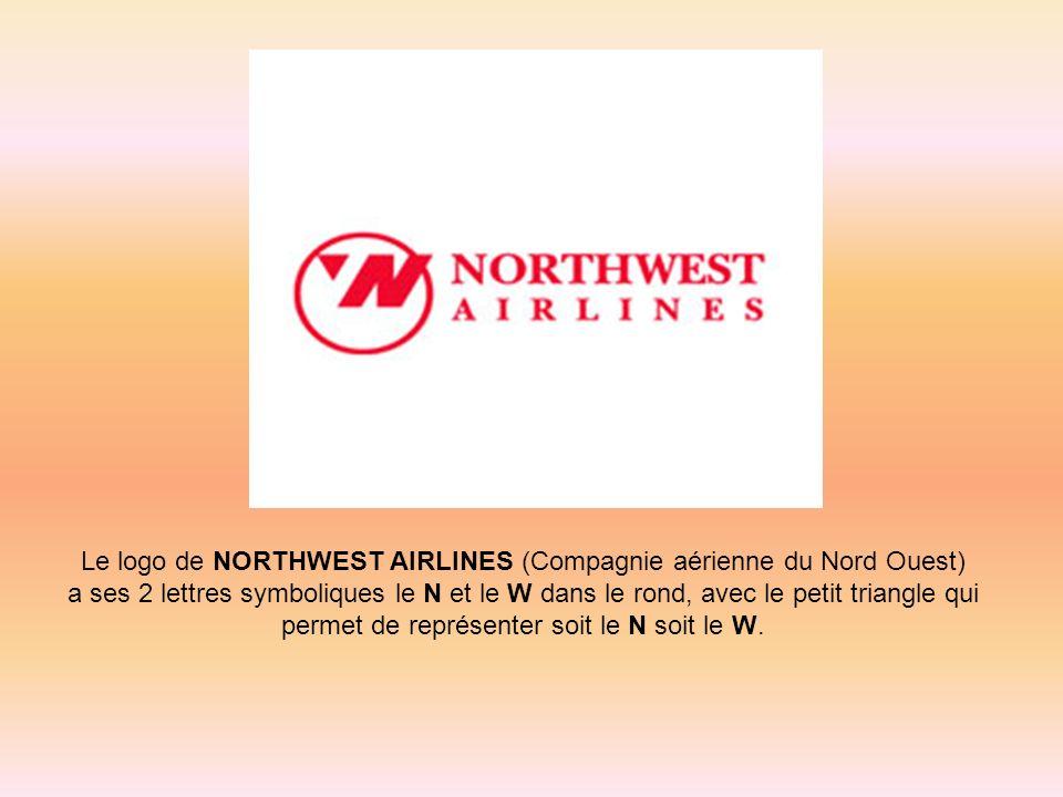 Le logo de NORTHWEST AIRLINES (Compagnie aérienne du Nord Ouest) a ses 2 lettres symboliques le N et le W dans le rond, avec le petit triangle qui per
