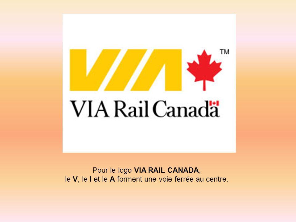 Pour le logo VIA RAIL CANADA, le V, le I et le A forment une voie ferrée au centre.
