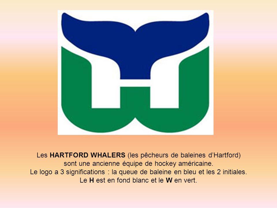 Les HARTFORD WHALERS (les pêcheurs de baleines dHartford) sont une ancienne équipe de hockey américaine. Le logo a 3 significations : la queue de bale