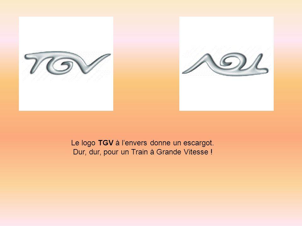 Le logo TGV à lenvers donne un escargot. Dur, dur, pour un Train à Grande Vitesse !
