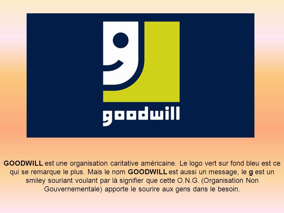 GOODWILL est une organisation caritative américaine. Le logo vert sur fond bleu est ce qui se remarque le plus. Mais le nom GOODWILL est aussi un mess
