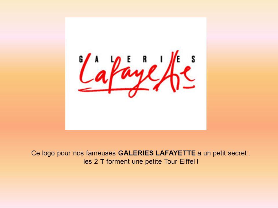 Ce logo pour nos fameuses GALERIES LAFAYETTE a un petit secret : les 2 T forment une petite Tour Eiffel !