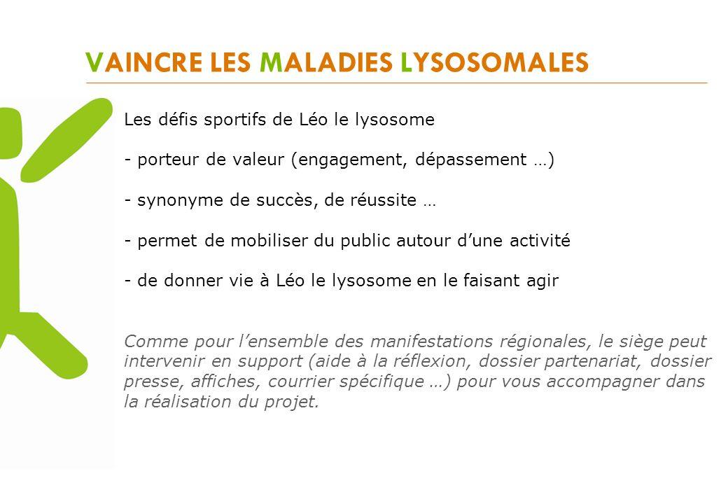 VAINCRE LES MALADIES LYSOSOMALES Les défis sportifs de Léo le lysosome - porteur de valeur (engagement, dépassement …) - synonyme de succès, de réussi