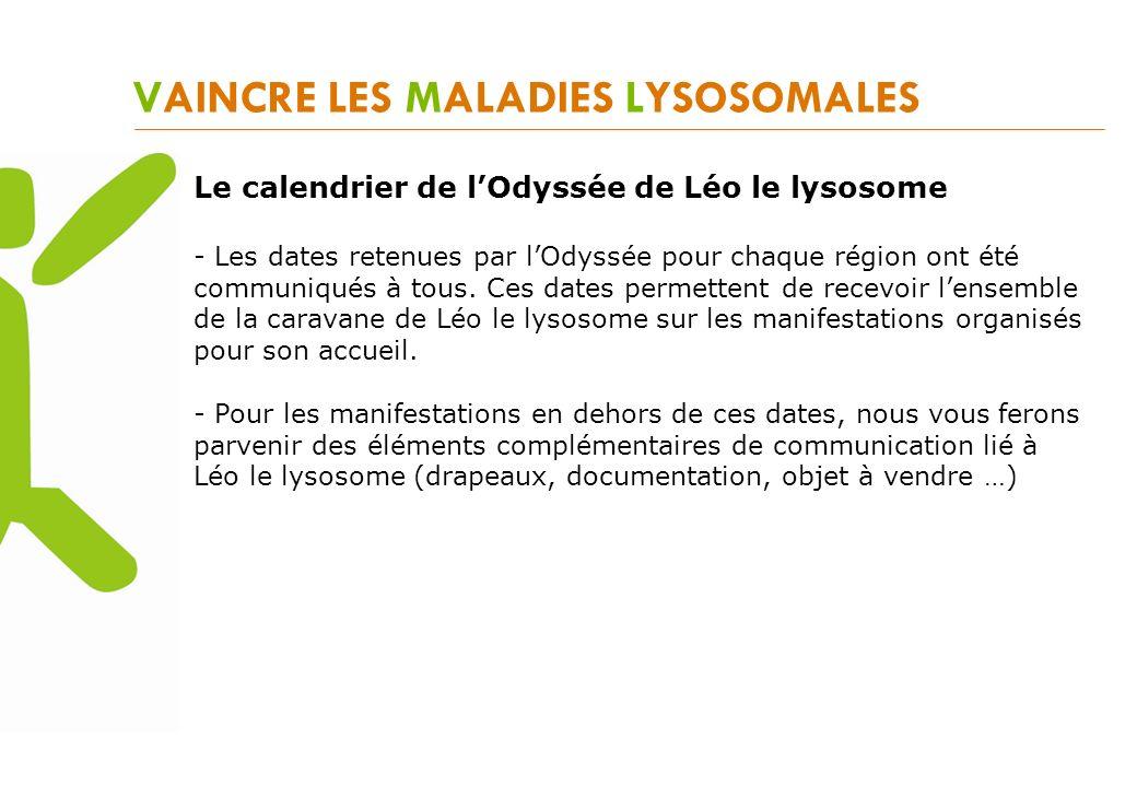 VAINCRE LES MALADIES LYSOSOMALES Le calendrier de lOdyssée de Léo le lysosome - Les dates retenues par lOdyssée pour chaque région ont été communiqués