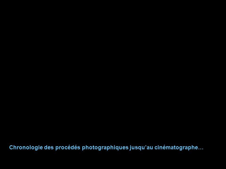Chronologie des procédés photographiques jusquau cinématographe…