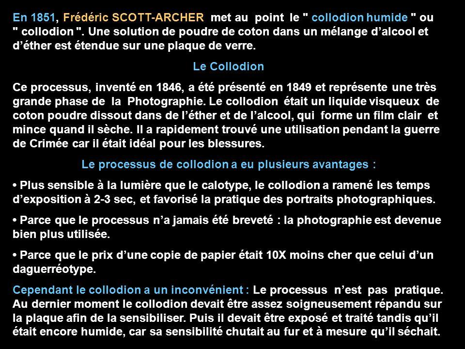En 1851, Frédéric SCOTT-ARCHER met au point le